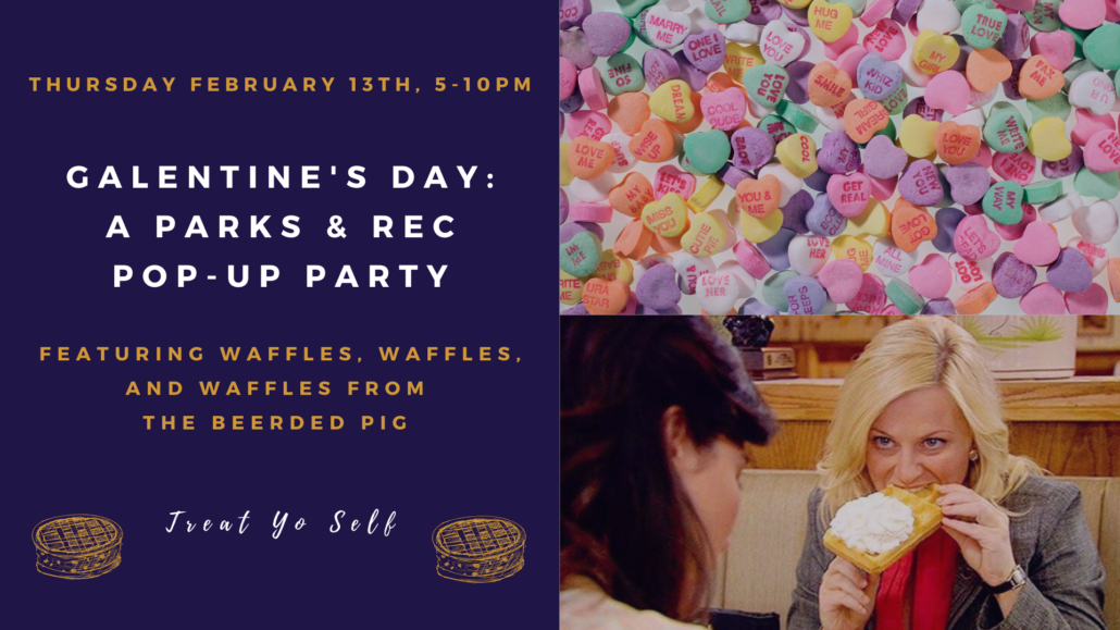 Galentine's Day: A Parks & Rec Pop Up Party